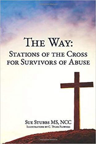The Way: Stations of the Cross for Survivors of Abuse