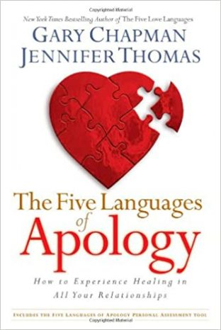 The 5 Languages of Apology: How to Experience Healing in All Your Relationships