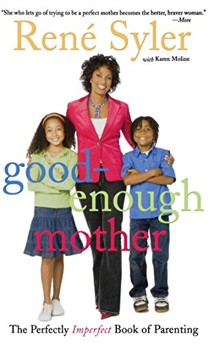 The Good Enough Mother: The Perfectly Imperfect Book of Parenting