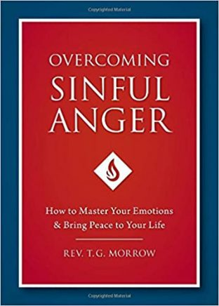 Overcoming Sinful Anger: How to Master Your Emotions & Bring Peace to Your Life