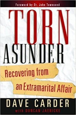 Torn Asunder: Recovering from an Extramarital Affairs