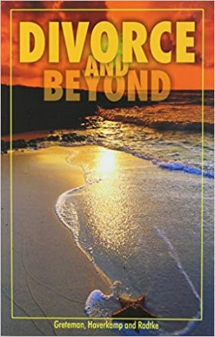 Divorce and Beyond: A Workbook for Recovery and Healing (Divorce & Remarriage)