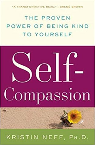 Self Compassion: The Proven Power of Being Kind to Yourself
