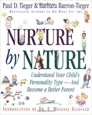 Nurture by Nature: Understand Your Child's Personality Type – And Become a Better Parent
