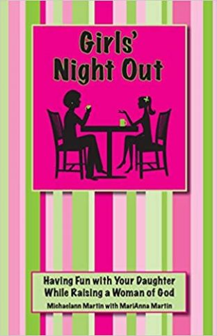 Girls' Night Out: Having Fun with Your Daughter While Raising a Woman of God