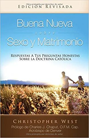 Buena Nueva Sobre Sexo y Matrimonio (Good News About Sex & Marriage) (Spanish Edition)