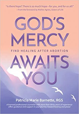 God's Mercy Awaits You: Find Healing After Abortion