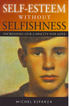 Self-Esteem Without Selfishness: Increasing Our Capacity for Love
