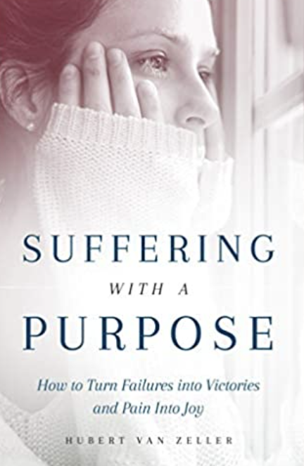 Suffering with a Purpose: How to Turn Failures Into Victories and Pain Into Joy